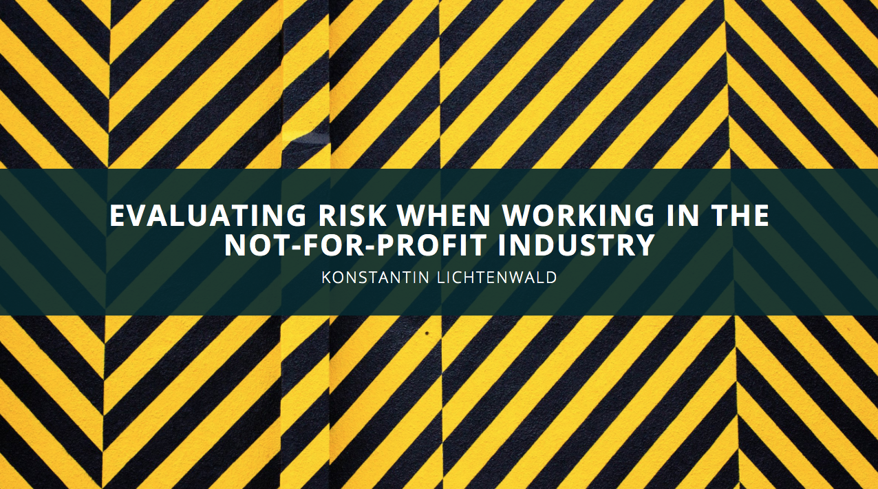 CPA Konstantin Lichtenwald Discusses Evaluating Risk When Working in the Not-For-Profit Industry