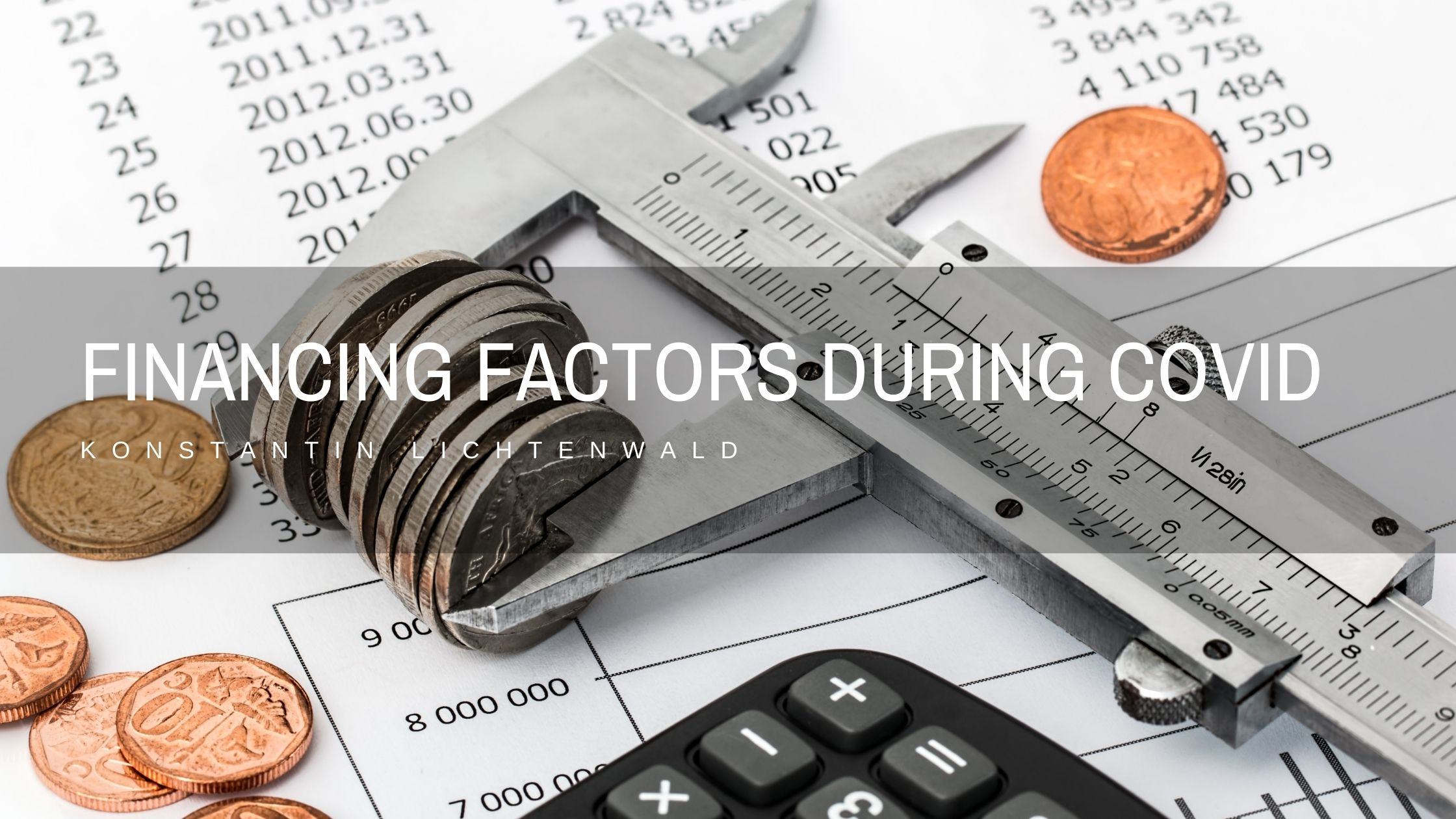 Konstantin Lichtenwald Examines Financing Factors to Consider During COVID